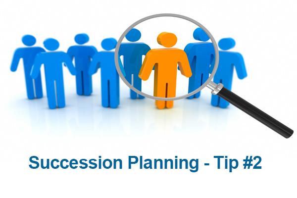 Succession Planning – Tip #2